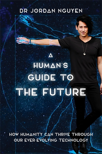Jordan Nguyen: A Human's Guide to the Future