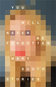Mary South: You Will Never Be Forgotten
