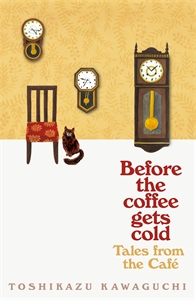 Toshikazu Kawaguchi: Before the Coffee Gets Cold: Tales from the Café
