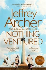 Jeffrey Archer: Nothing Ventured: William Warwick Book 1