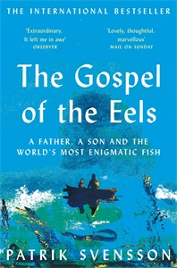 Patrik Svensson: The Gospel of the Eels