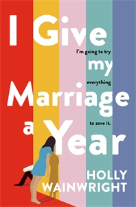 Holly Wainwright: I Give My Marriage A Year