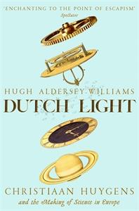 Hugh Aldersey-Williams: Dutch Light