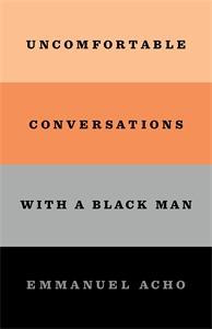 Emmanuel Acho: Uncomfortable Conversations with a Black Man