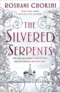 Roshani Chokshi: The Silvered Serpents