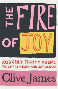 Clive James: The Fire of Joy