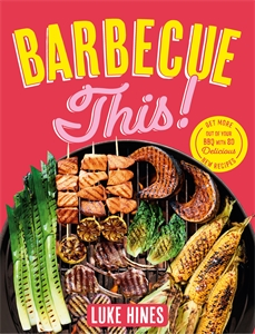 Luke Hines: Barbecue This!