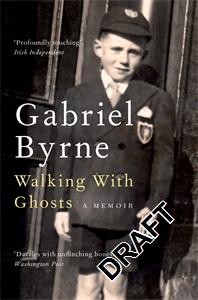 Gabriel Byrne: Walking With Ghosts