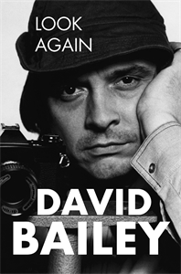 David Bailey: Look Again: The Autobiography