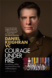 Daniel Keighran: Courage Under Fire
