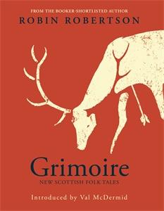 Robin Robertson: Grimoire