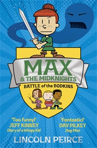Lincoln Peirce: Max and the Midknights: Battle of the Bodkins