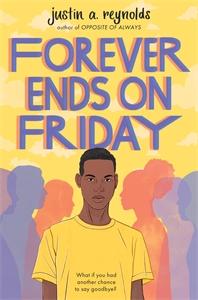 justin a. reynolds: Forever Ends on Friday
