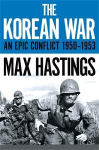 Max Hastings: The Korean War