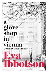 Eva Ibbotson: A Glove Shop in Vienna and Other Stories