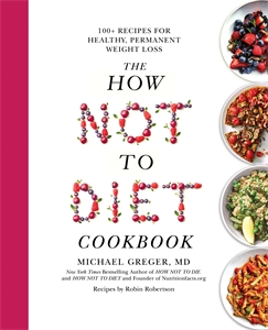 Michael Greger, MD: The How Not To Diet Cookbook