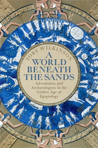 Toby Wilkinson: A World Beneath the Sands