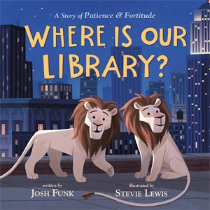 Josh Funk: Where Is Our Library?