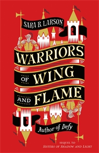 Sara B. Larson: Warriors of Wing and Flame
