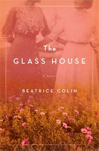 Beatrice Colin: The Glass House