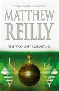 Matthew Reilly: The Two Lost Mountains