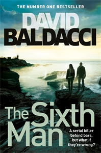 David Baldacci: The Sixth Man: King and Maxwell Book 5