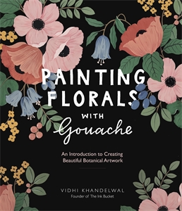 Vidhi Khandelwal: Painting Florals with Gouache