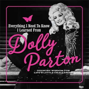 Editors of Media Lab Books: Everything I Need to Know I Learned from Dolly Parton