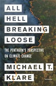 Michael T. Klare: All Hell Breaking Loose