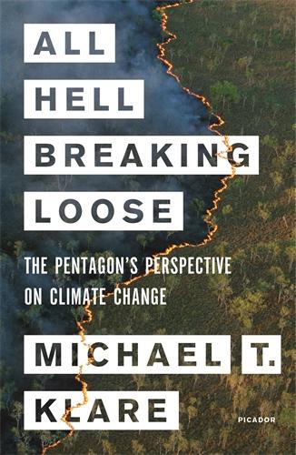 Michael Klare: All Hell Breaking Loose