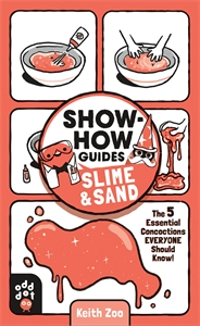 Odd Dot: Show-How Guides: Slime & Sand