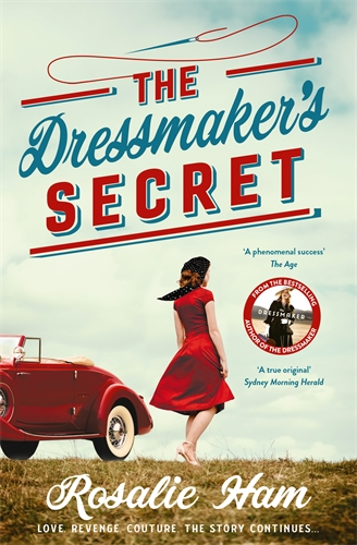 Rosalie Ham: The Dressmaker's Secret