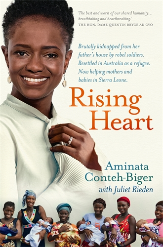 Aminata Conteh-Biger: Rising Heart: One Woman's Astonishing Journey from Unimaginable Trauma to Becoming a Power for Good
