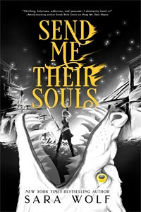 Sara Wolf: Send Me Their Souls