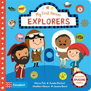 Nila Aye: Explorers: My First Heroes