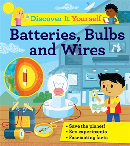 David Glover: Discover It Yourself: Batteries, Bulbs, and Wires