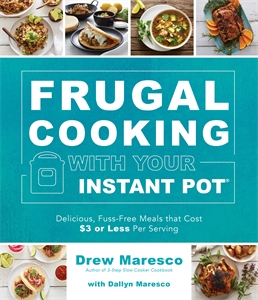 Drew Maresco: Frugal Cooking with Your Instant Pot®