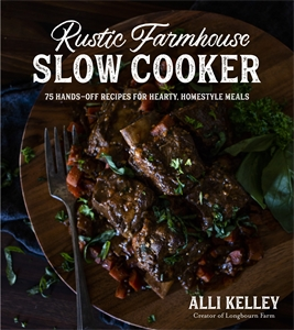 Alli Kelley: Rustic Farmhouse Slow Cooker