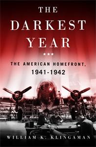 William K Klingaman: The Darkest Year