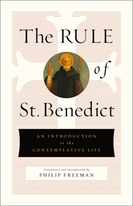 St. Benedict: The Rule of St. Benedict
