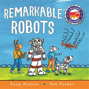 Tony Mitton: Amazing Machines: Remarkable Robots