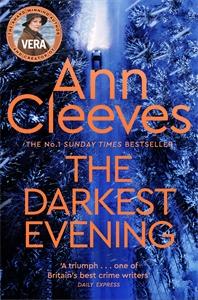Ann Cleeves: The Darkest Evening: A Vera Stanhope Novel 9