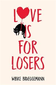 Wibke Brueggemann: Love is for Losers