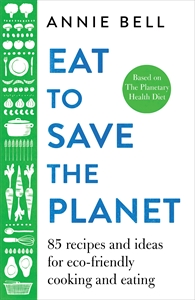 Annie Bell: Eat to Save the Planet
