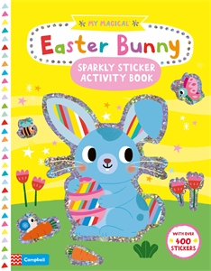 Campbell Books: My Magical Easter Bunny Sparkly Sticker Book