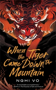 Nghi Vo: When the Tiger Came Down the Mountain
