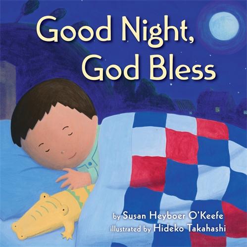 Susan Heyboer O'Keefe: Good Night, God Bless