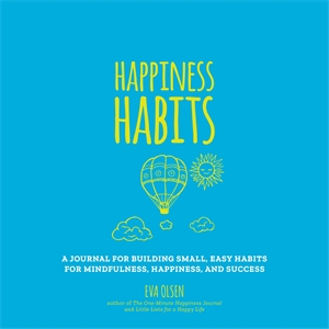 Eva Olsen: Happiness Habits