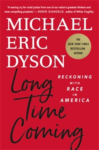 Michael Eric Dyson: Long Time Coming