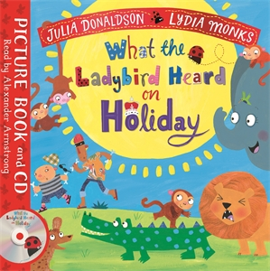 Julia Donaldson: What the Ladybird Heard on Holiday